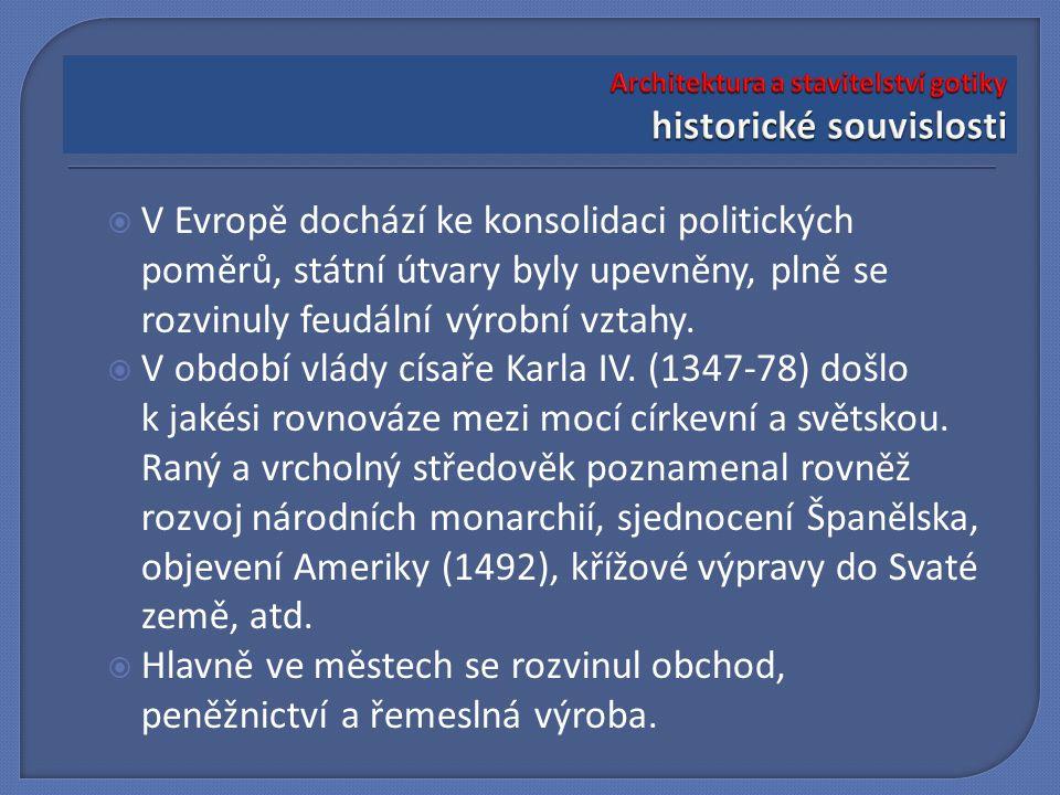 V Evropě dochází ke konsolidaci politických poměrů, státní útvary byly upevněny, plně se rozvinuly feudální výrobní vztahy.  V období vlády císaře
