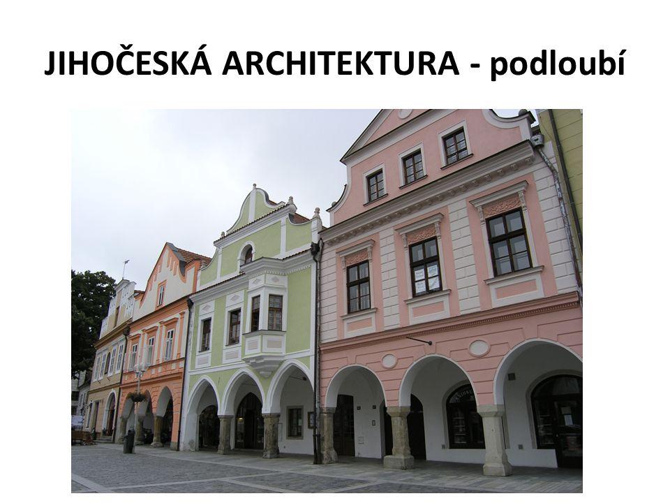 JIHOČESKÁ ARCHITEKTURA - podloubí
