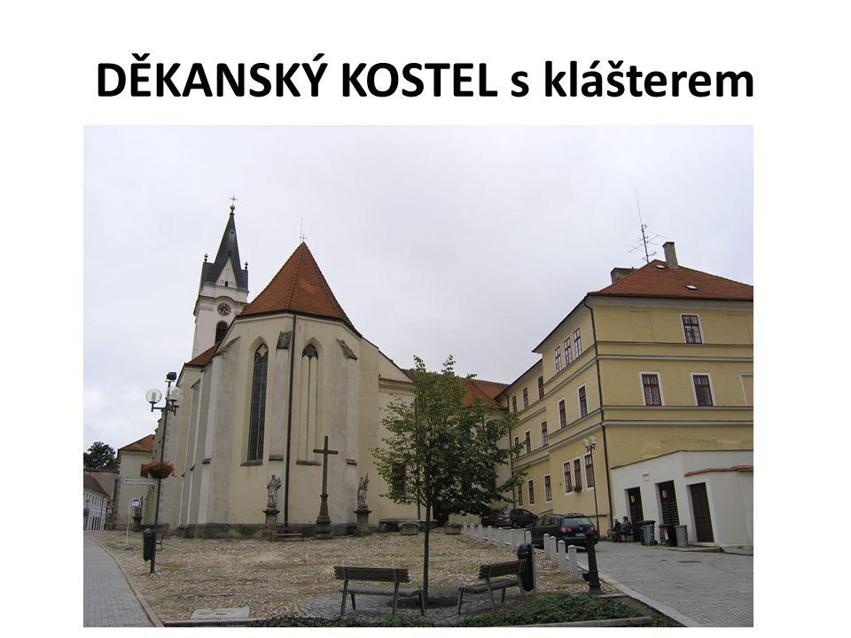 DĚKANSKÝ KOSTEL s klášterem