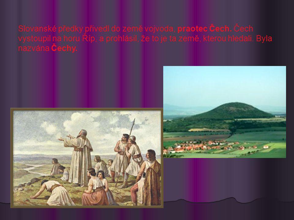 Slovanské předky přivedl do země vojvoda, praotec Čech.