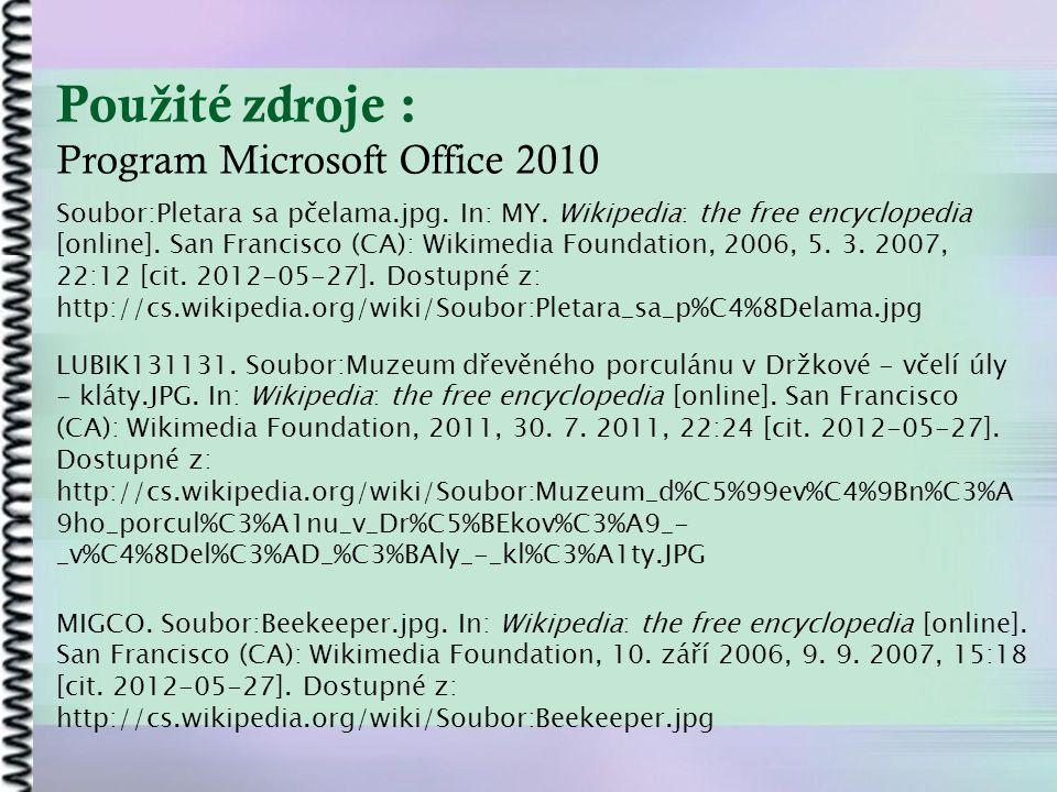 Pou ž ité zdroje : Program Microsoft Office 2010 Soubor:Pletara sa pčelama.jpg.
