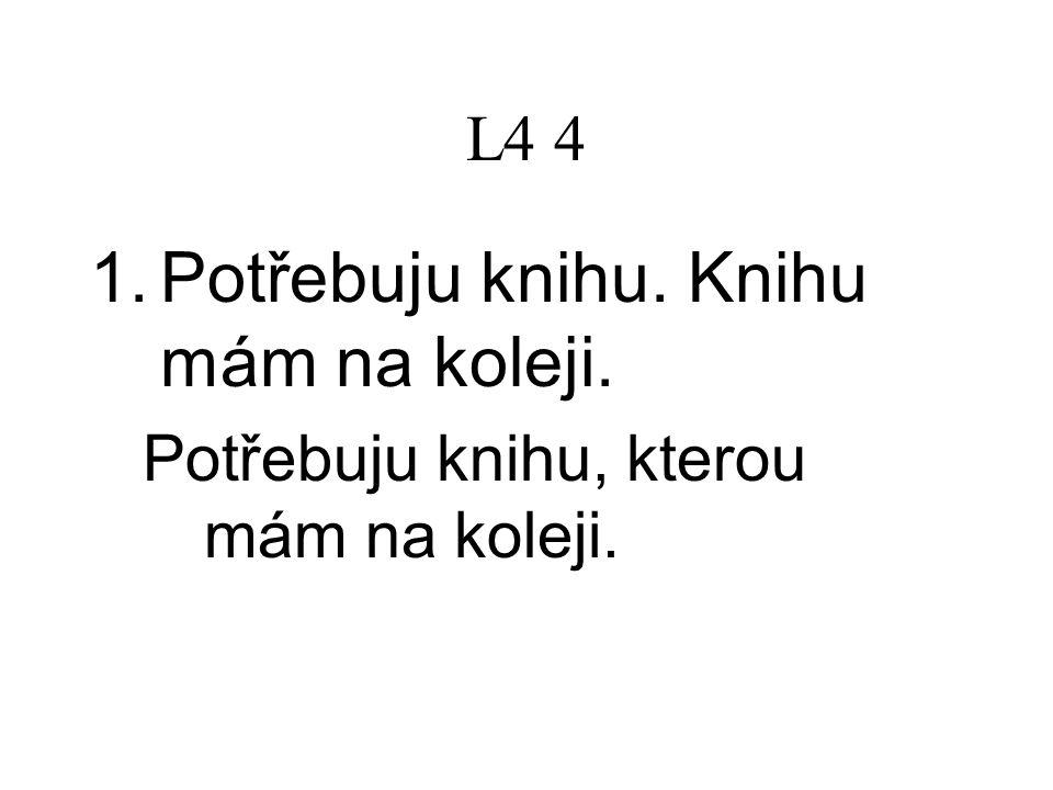 L4 4 2. Jan má knihu. V knize je mnoho českých písní.