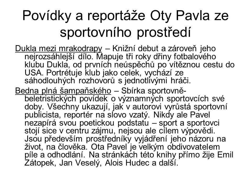 Povídky a reportáže Oty Pavla ze sportovního prostředí Pohádka o Raškovi - Vydána až posmrtně.