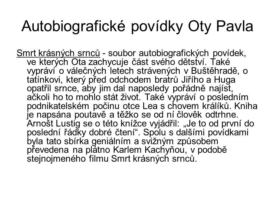 Autobiografické povídky Oty Pavla Jak jsem potkal ryby – Soubor povídek, tematicky podobný Smrti krásných srnců.