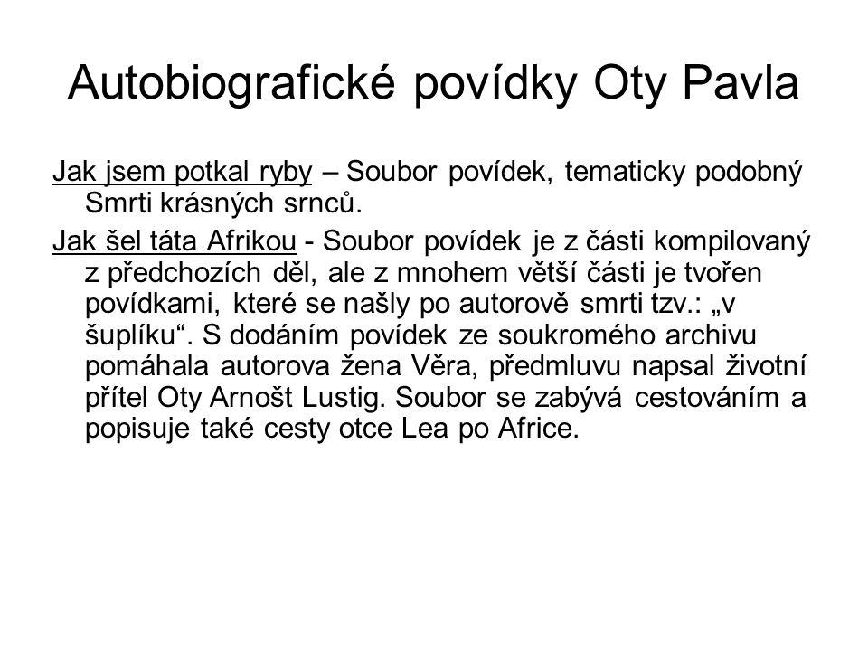 Dožití Oty Pavla V roce 1966 je Otu Pavlovi přiznán plný invalidní důchod.