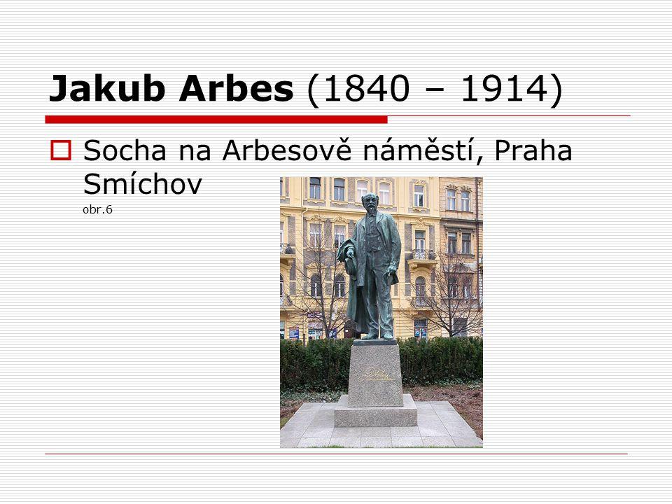 Jakub Arbes (1840 – 1914)  Socha na Arbesově náměstí, Praha Smíchov obr.6