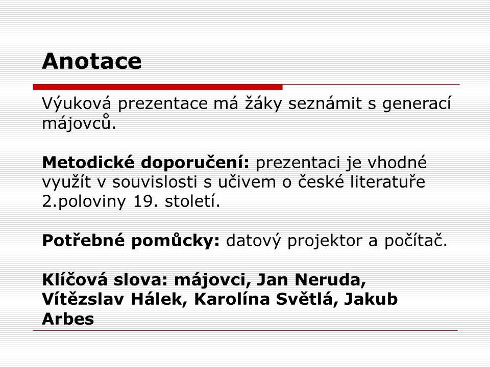 Májovci  Mladá literární generace seskupená kolem Vítězslava Hálka a Jana Nerudy  2.pol.