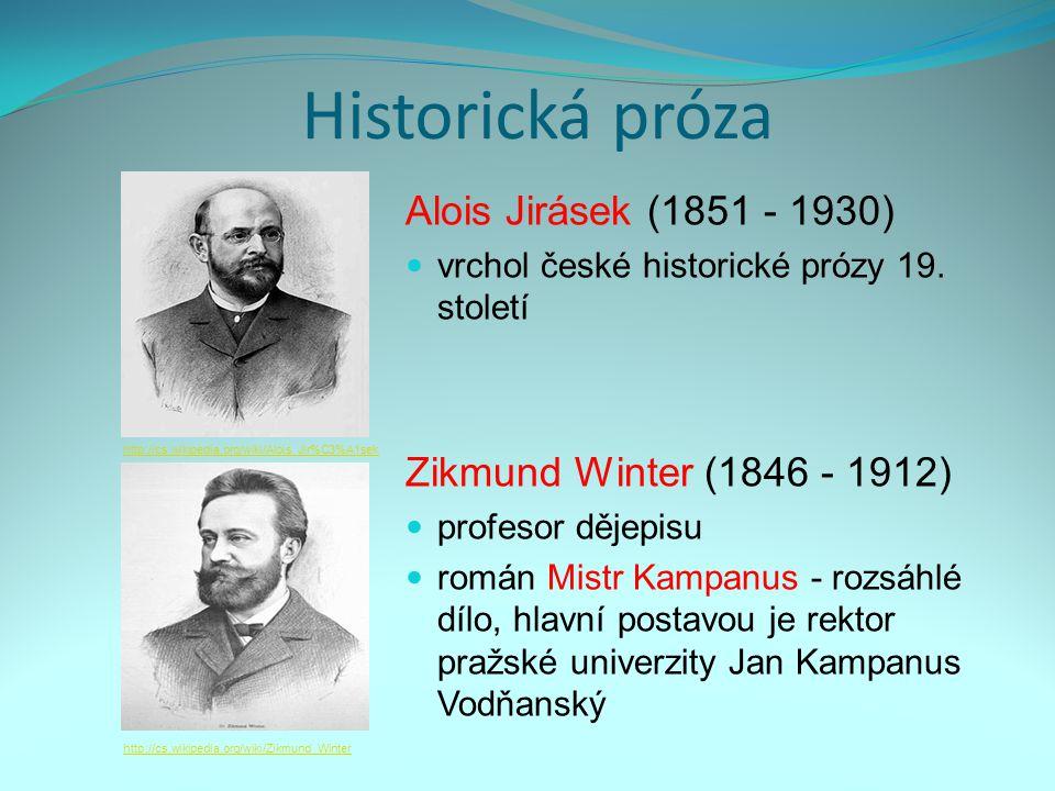 Historická próza Alois Jirásek (1851 - 1930) vrchol české historické prózy 19.