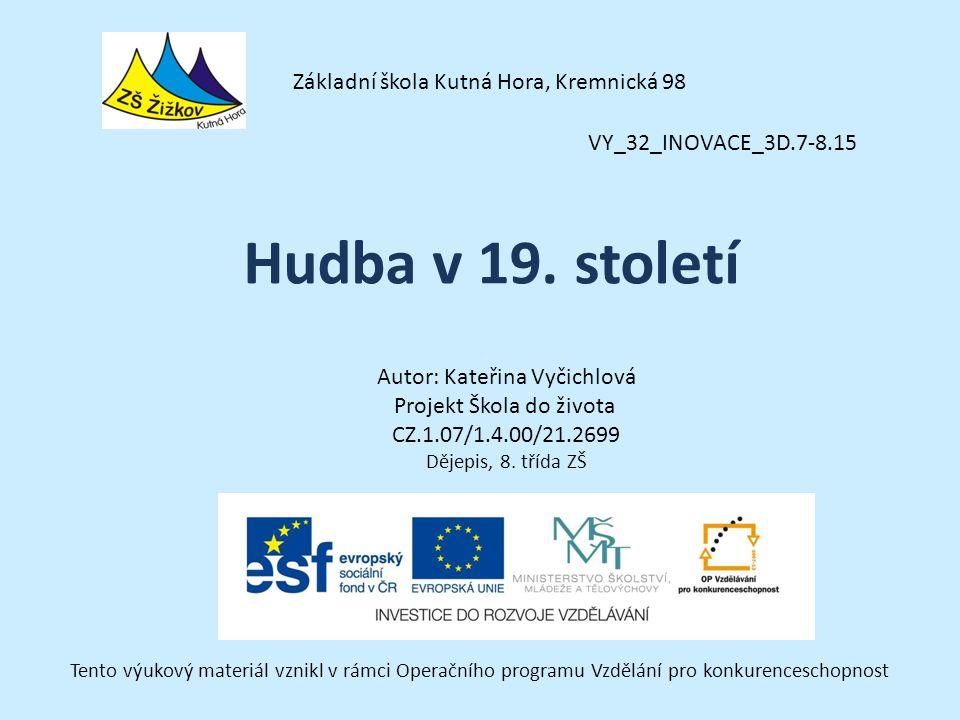 VY_32_INOVACE_3D.7-8.15 Autor: Kateřina Vyčichlová Projekt Škola do života CZ.1.07/1.4.00/21.2699 Dějepis, 8.