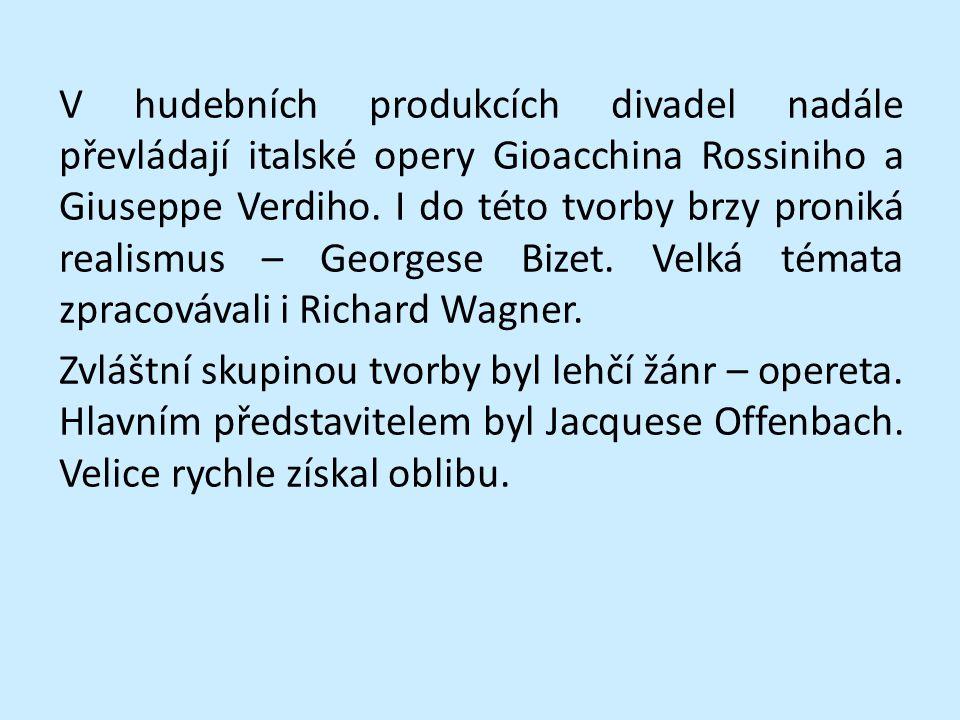 V hudebních produkcích divadel nadále převládají italské opery Gioacchina Rossiniho a Giuseppe Verdiho.