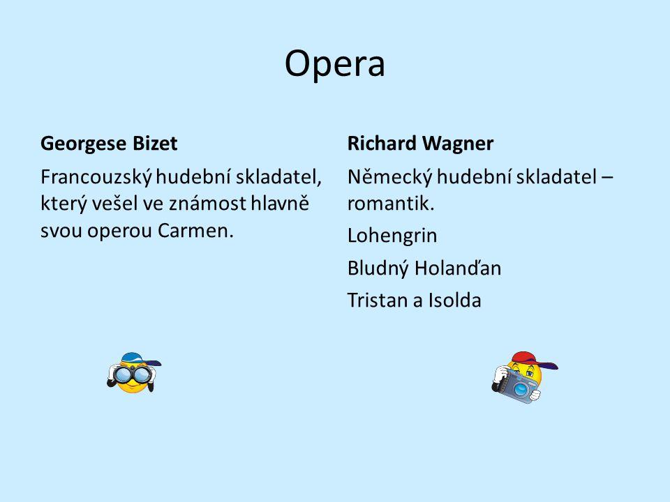 Opera Georgese Bizet Francouzský hudební skladatel, který vešel ve známost hlavně svou operou Carmen.