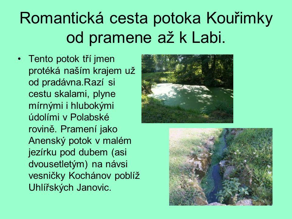 Romantická cesta potoka Kouřimky od pramene až k Labi. Tento potok tří jmen protéká naším krajem už od pradávna.Razí si cestu skalami, plyne mírnými i