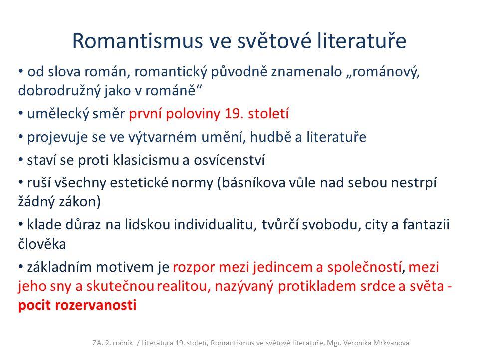 Romantismus ve světové literatuře Východiska hledá v: 1.