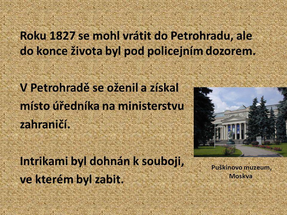 Roku 1827 se mohl vrátit do Petrohradu, ale do konce života byl pod policejním dozorem. V Petrohradě se oženil a získal místo úředníka na ministerstvu