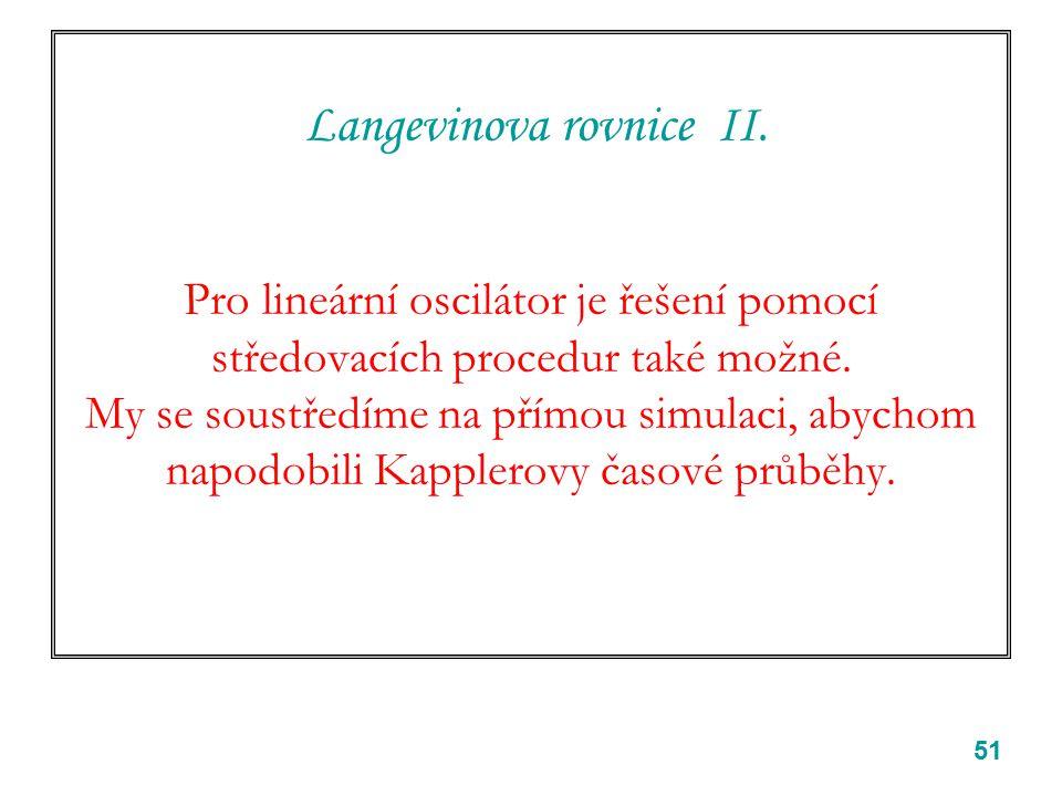 51 Langevinova rovnice II.