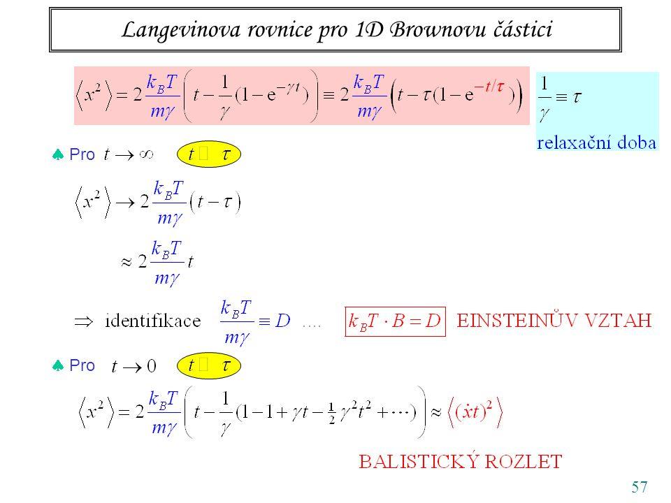 Langevinova rovnice pro 1D Brownovu částici 57  Pro