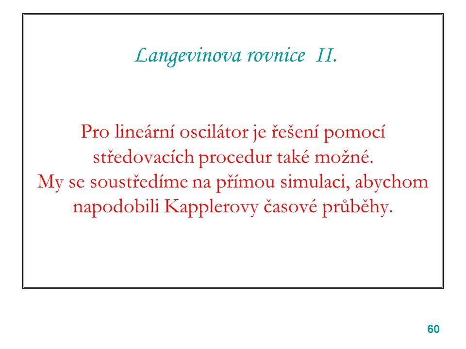 60 Langevinova rovnice II.