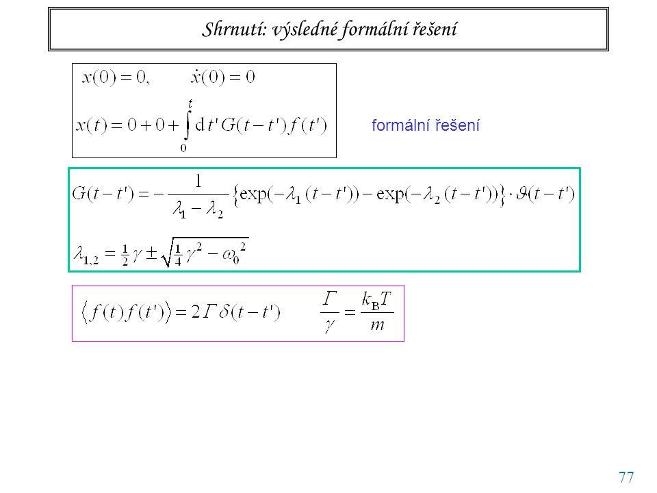77 Shrnutí: výsledné formální řešení formální řešení