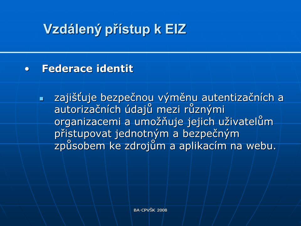 BA-CPVŠK 2008 IdP = Identity provider SP = Service provider TUL MU UK ČVUT ZČU … Springer Elsevier Ebsco JSTOR 1 2 3 4 5 url adresa 6 eduID.cz WAYF.