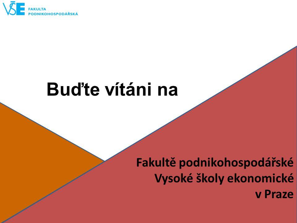Buďte vítáni na Fakultě podnikohospodářské Vysoké školy ekonomické v Praze