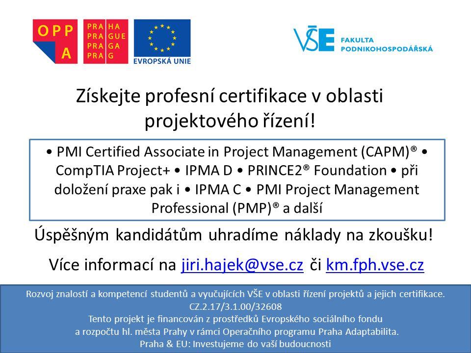Rozvoj znalostí a kompetencí studentů a vyučujících VŠE v oblasti řízení projektů a jejich certifikace.