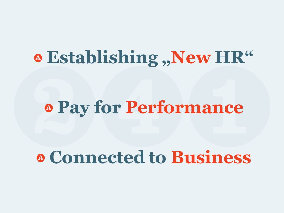 "Establishing ""New HR Pay for Performance Connected to Business"