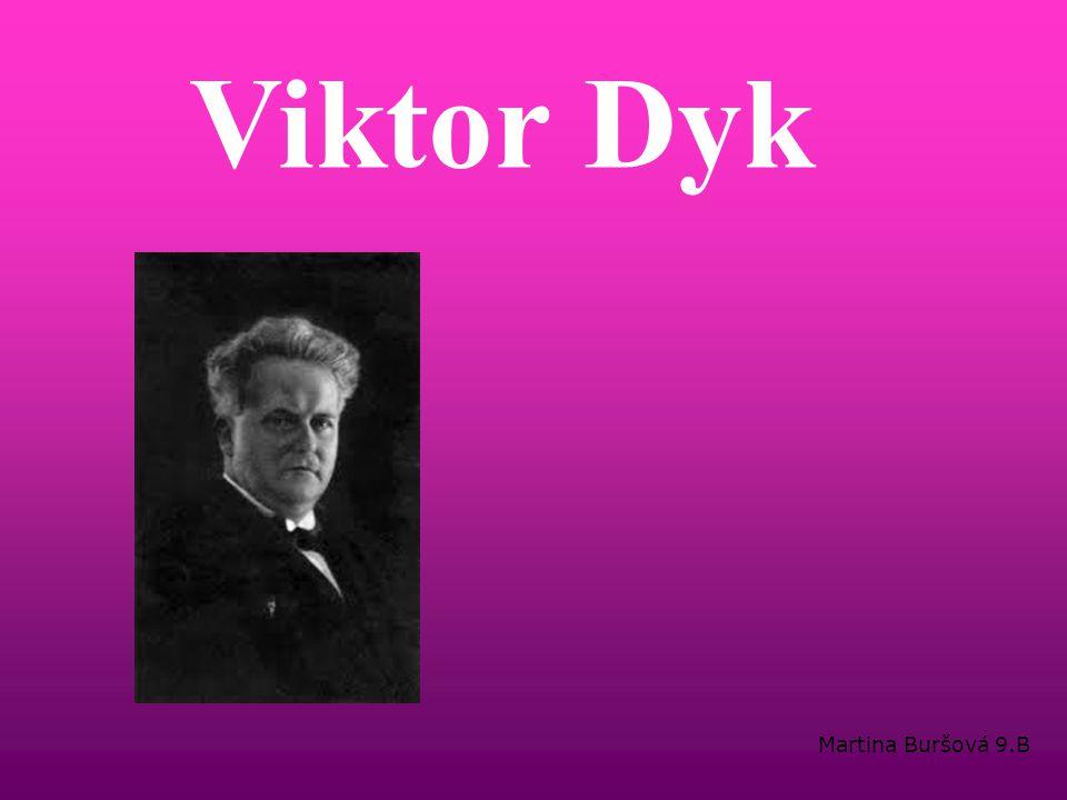 Martina Buršová 9.B Viktor Dyk