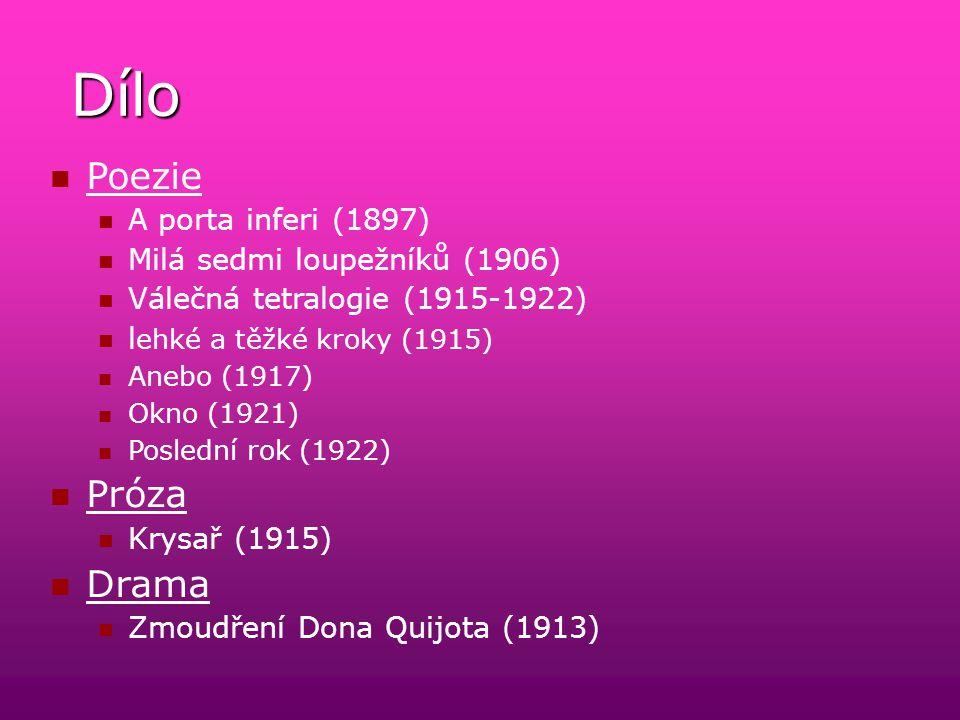 Dílo Poezie A porta inferi (1897) Milá sedmi loupežníků (1906) Válečná tetralogie (1915-1922) l ehké a těžké kroky (1915) Anebo (1917) Okno (1921) Poslední rok (1922) Próza Krysař (1915) Drama Zmoudření Dona Quijota (1913)