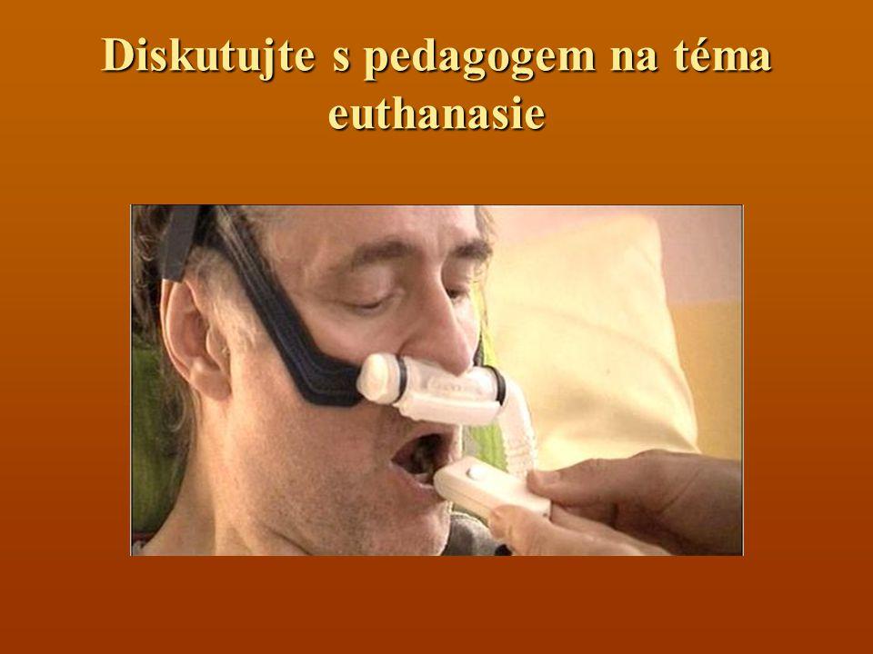 Diskutujte s pedagogem na téma euthanasie