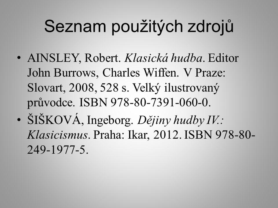 Seznam použitých zdrojů AINSLEY, Robert.Klasická hudba.