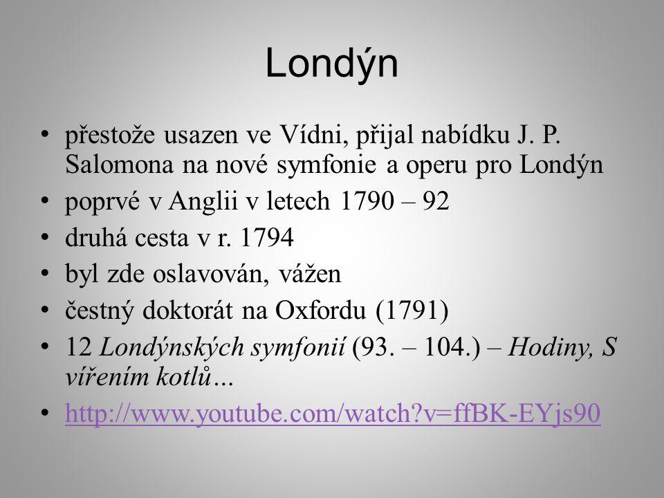 Londýn přestože usazen ve Vídni, přijal nabídku J.