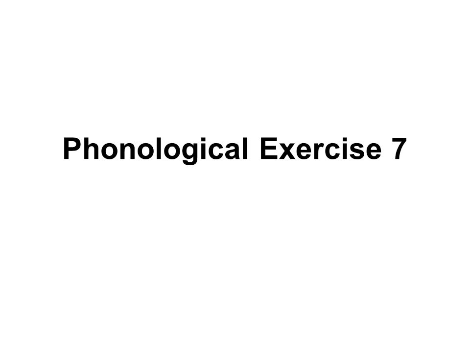 Phonological Exercise 7