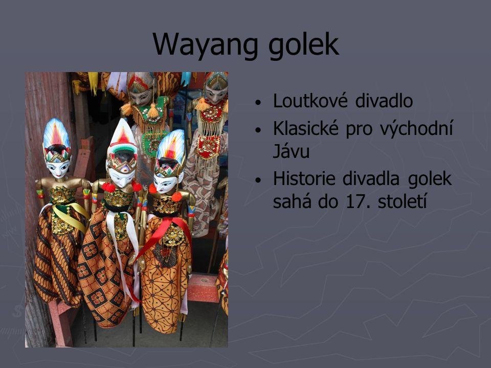 Wayang golek Loutkové divadlo Klasické pro východní Jávu Historie divadla golek sahá do 17. století