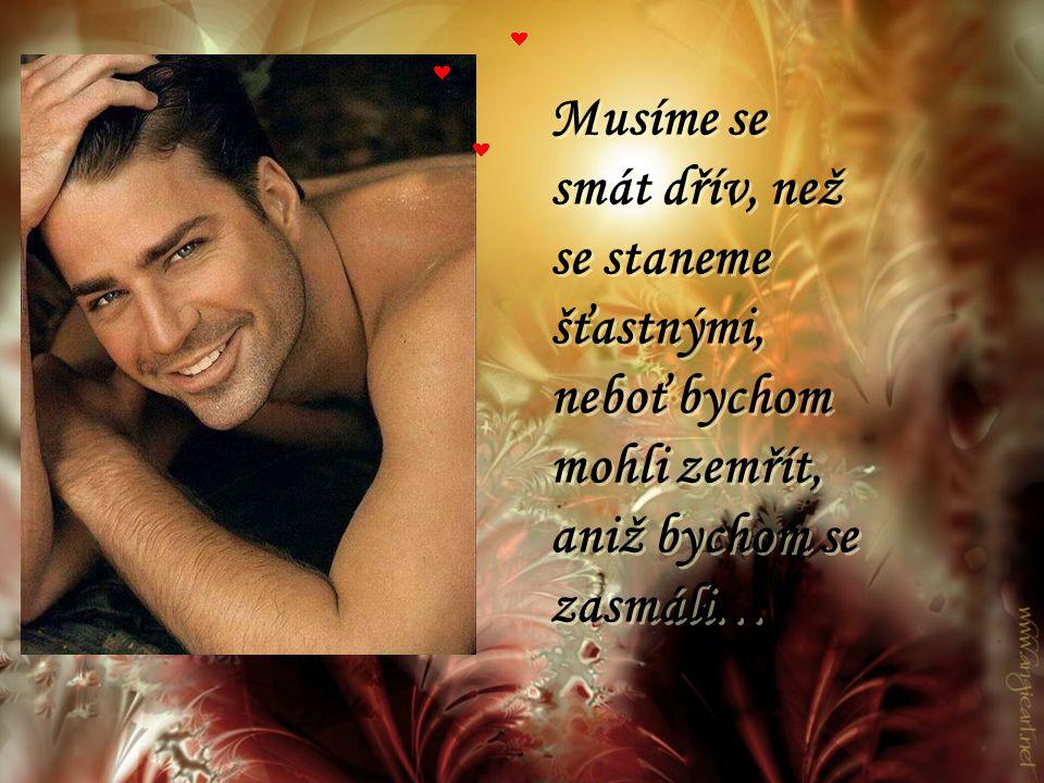 Je krásné spolu umět mlčet… Ale ještě krásnější je umět se spolu smát...