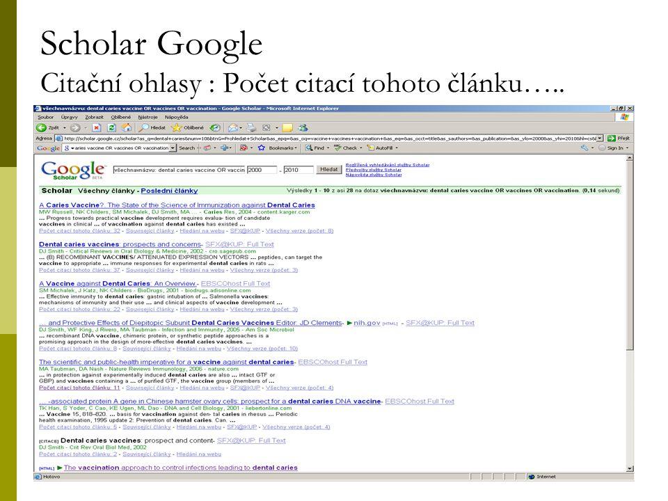 11 Scholar Google Citační ohlasy : Počet citací tohoto článku…..