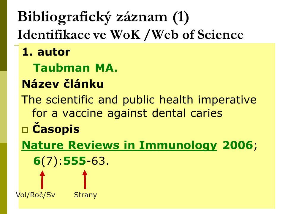 15 Bibliografický záznam (1) Identifikace ve WoK /Web of Science 1.