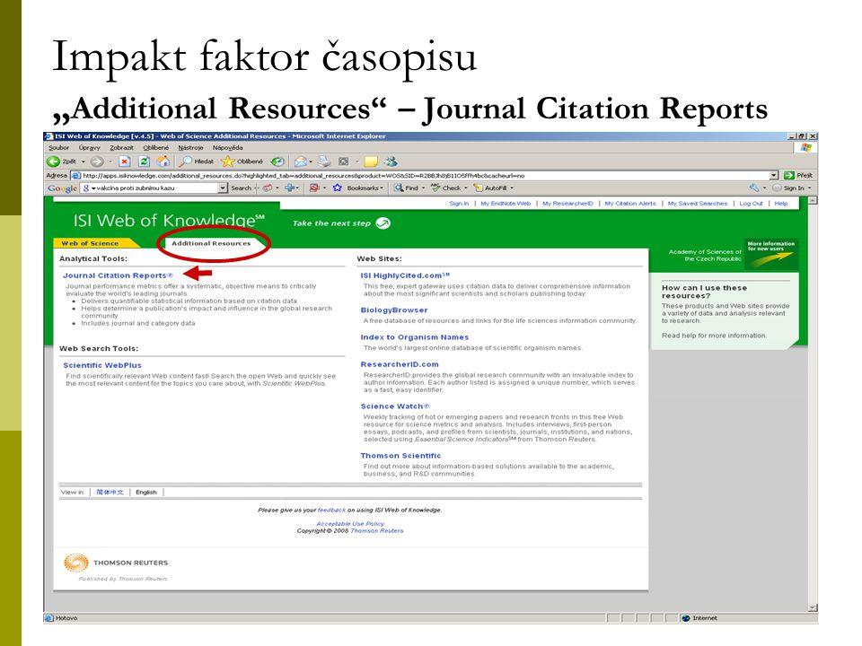 "27 Impakt faktor časopisu "" Additional Resources – Journal Citation Reports"