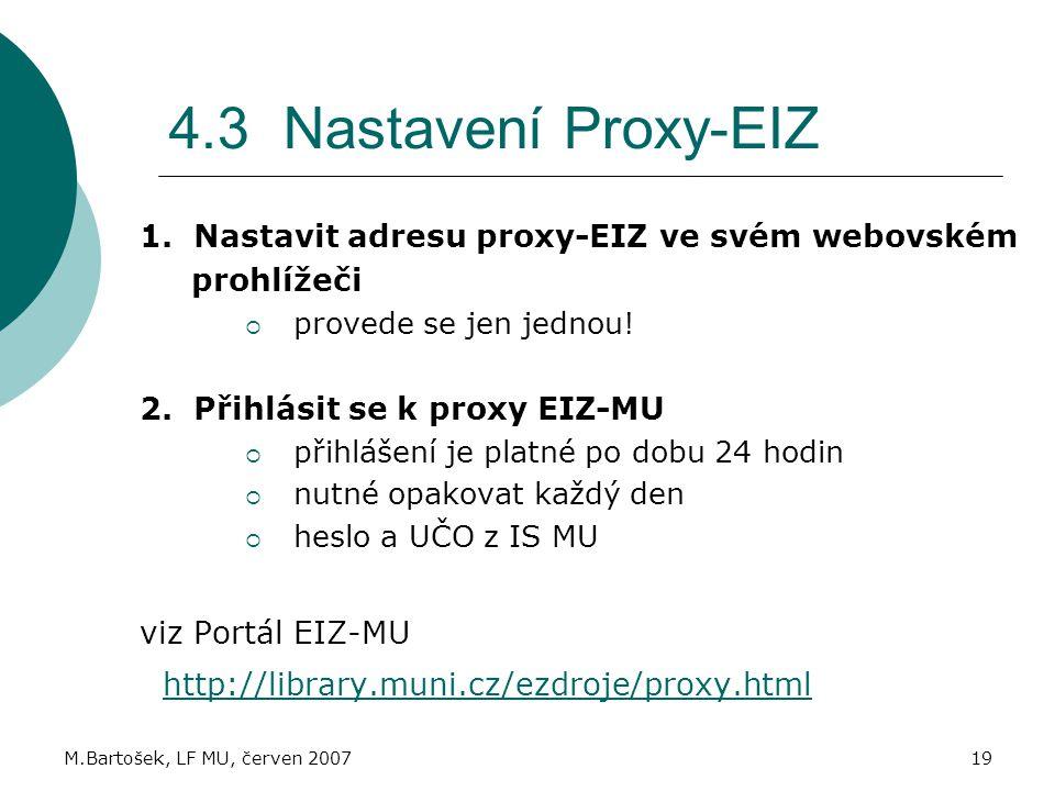 M.Bartošek, LF MU, červen 200719 4.3 Nastavení Proxy-EIZ 1.