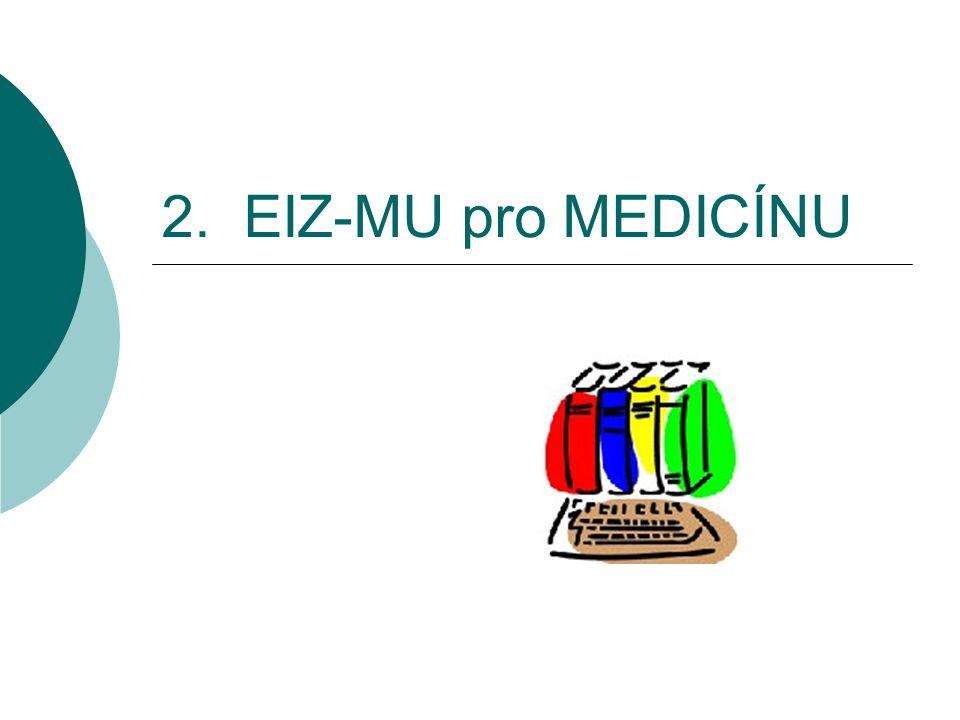 2. EIZ-MU pro MEDICÍNU