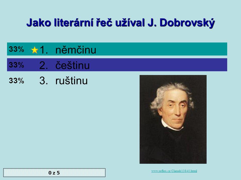 Josef Dobrovský měl přezdívku Zelený abbé. Souhlasíte? 1.Ano 2.Ne 0 z 5 ces.mkcr.cz/cz/img.php?imgid=1254