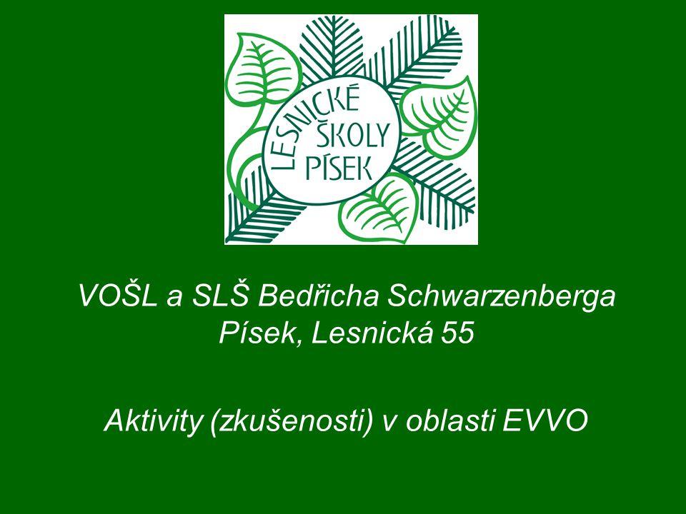 VOŠL a SLŠ Bedřicha Schwarzenberga Písek, Lesnická 55 Aktivity (zkušenosti) v oblasti EVVO