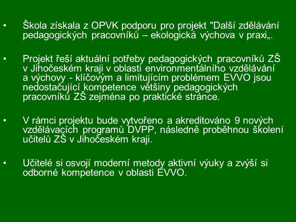 """Škola získala z OPVK podporu pro projekt Další zdělávání pedagogických pracovníků – ekologická výchova v praxi""""."""