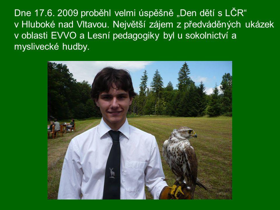 """Dne 17.6. 2009 proběhl velmi úspěšně """"Den dětí s LČR"""" v Hluboké nad Vltavou. Největší zájem z předváděných ukázek v oblasti EVVO a Lesní pedagogiky by"""