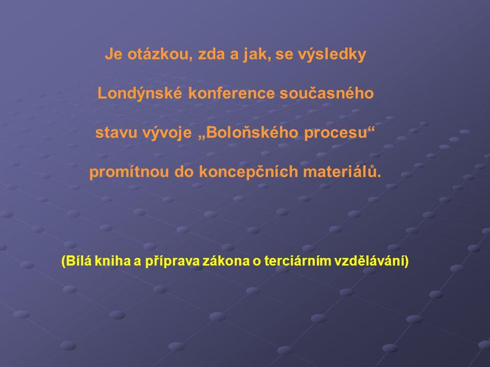 2009 Evropský prostor vysokoškolského vzdělávání realitou Co pro to reálně mohou české VŠ udělat?