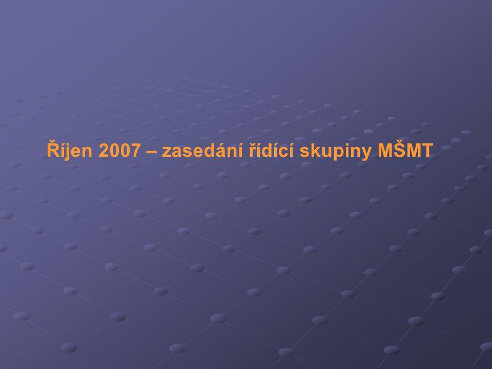 Říjen 2007 – zasedání řídící skupiny MŠMT