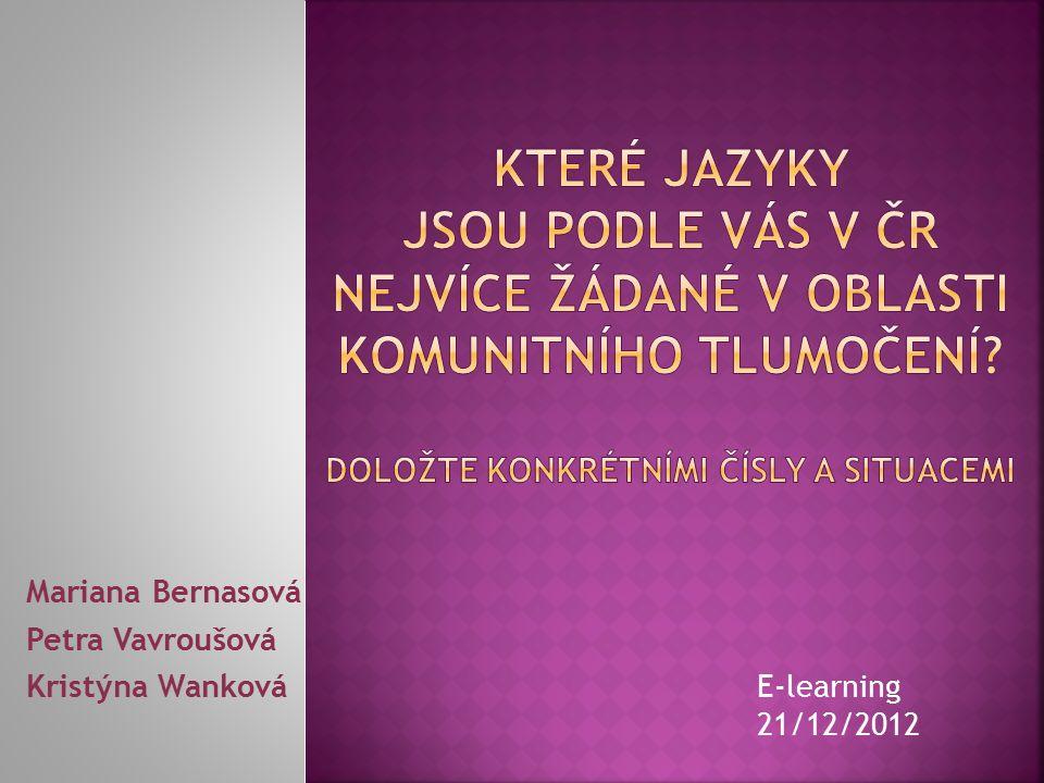 Mariana Bernasová Petra Vavroušová Kristýna Wanková E-learning 21/12/2012