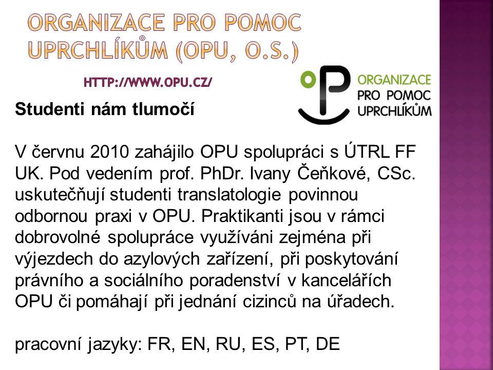  které jazyky žádané lze odvodit již z toho, v jakých mutacích jsou stránky daných organizací  SIMI: čj, aj  Inbaze Berkat: čj, aj, ruš  Integrační centrum Praha: čj, aj, ruš, ukr, viet, mng  OPU: čj, aj