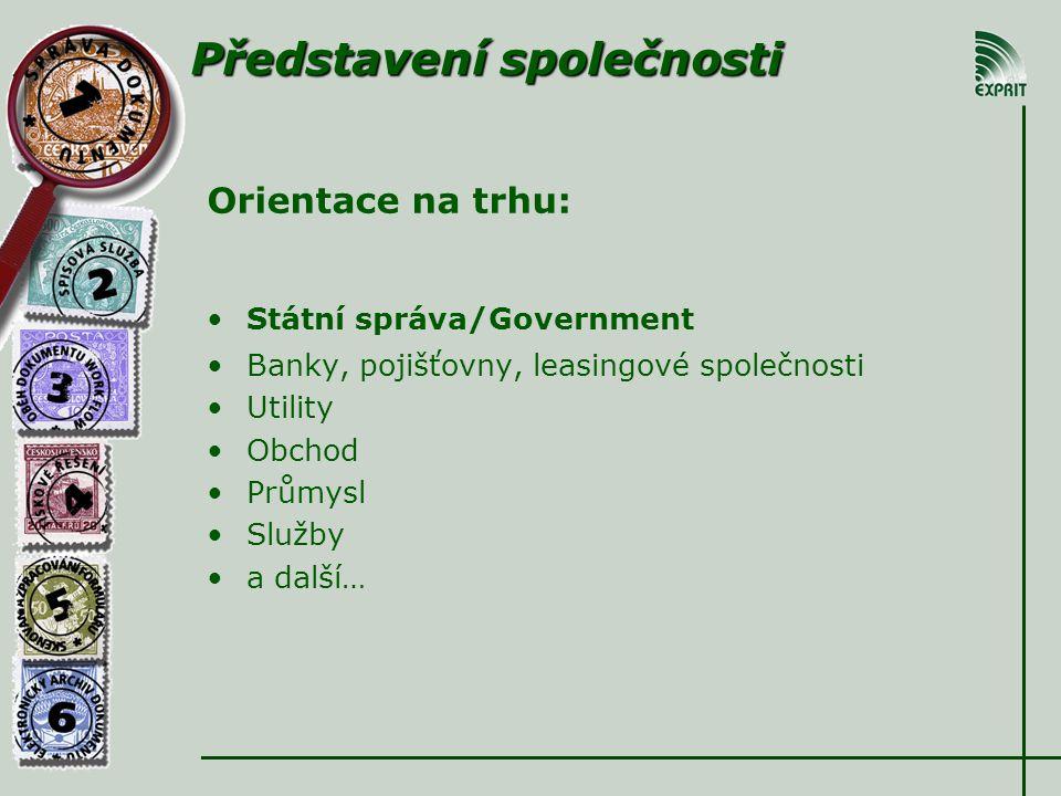 Orientace na trhu: Státní správa/Government Banky, pojišťovny, leasingové společnosti Utility Obchod Průmysl Služby a další… Představení společnosti