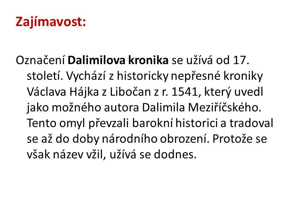 Zajímavost: Označení Dalimilova kronika se užívá od 17.