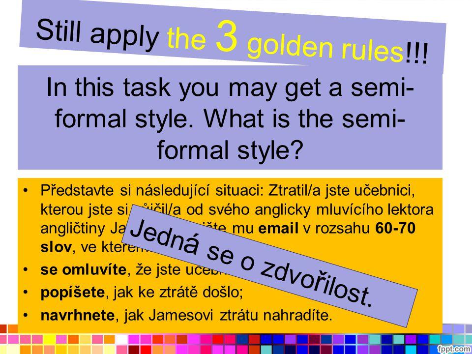 Let´s discuss this task… Představte si následující situaci: Ztratil/a jste učebnici, kterou jste si půjčil/a od svého anglicky mluvícího lektora angličtiny Jamese.